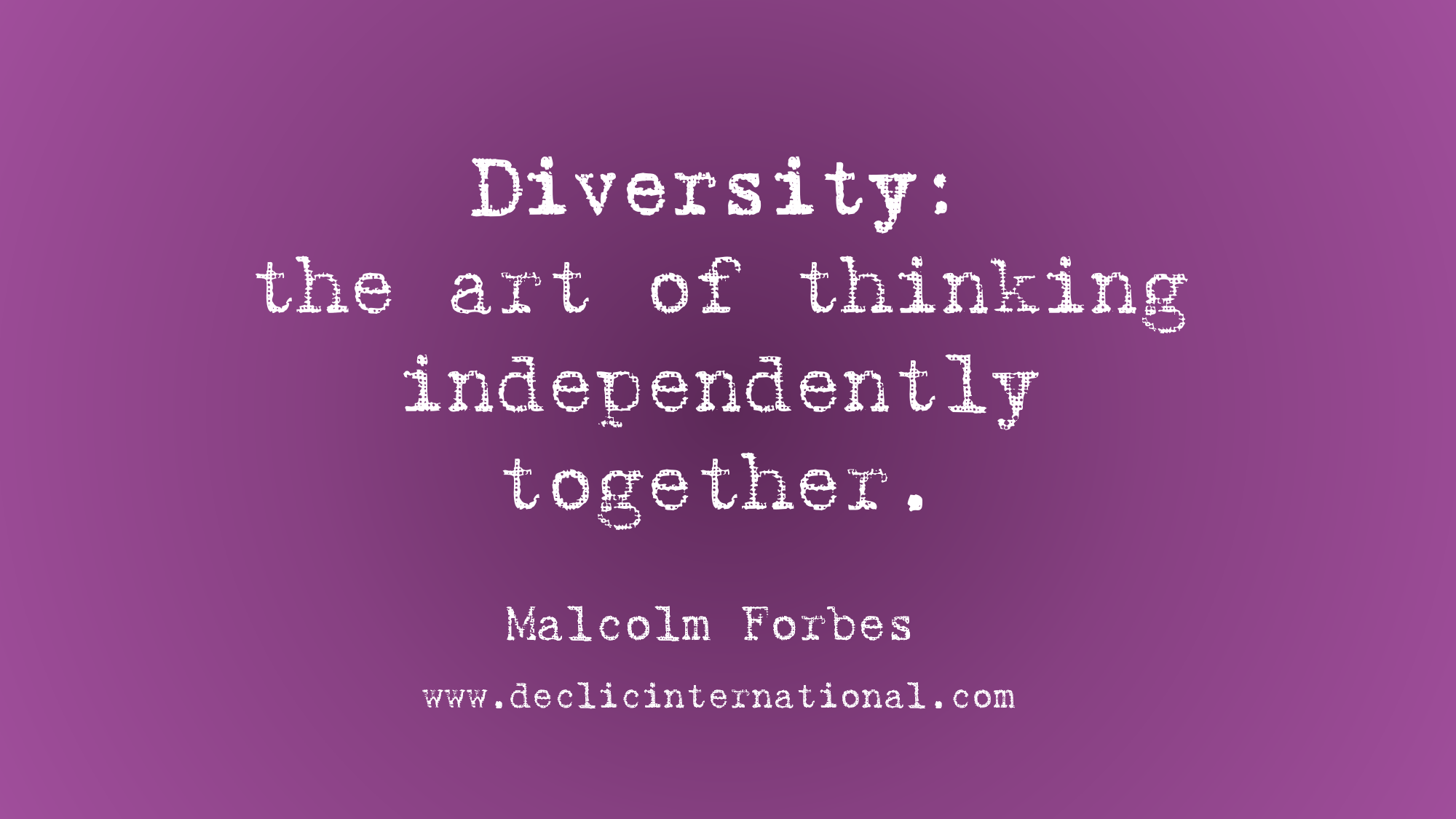 Diversity And Inclusion Quotes Custom Diversity The Art Of Thinking Independently Togetherdeclic