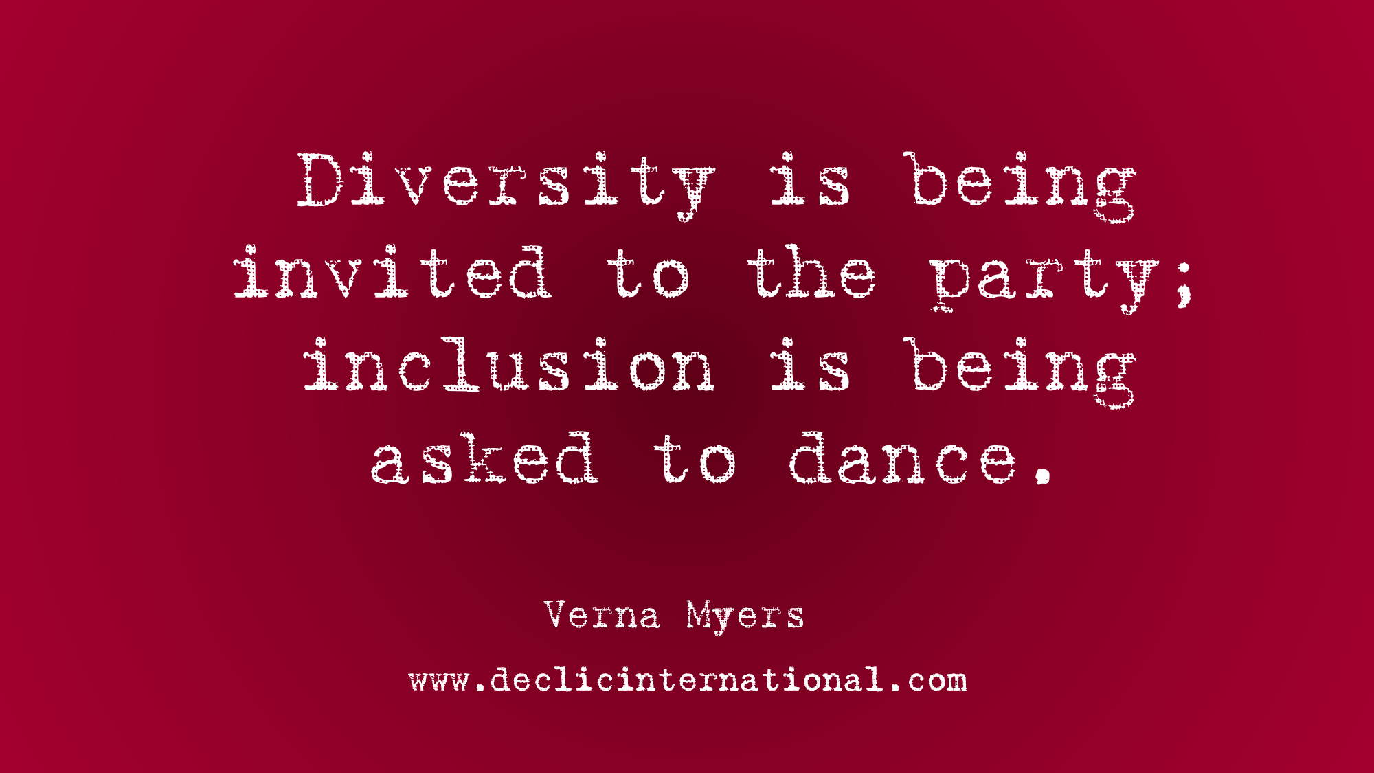 Diversity And Inclusion Quotes Custom Diversity Is Being Invited To The Party  Déclic International