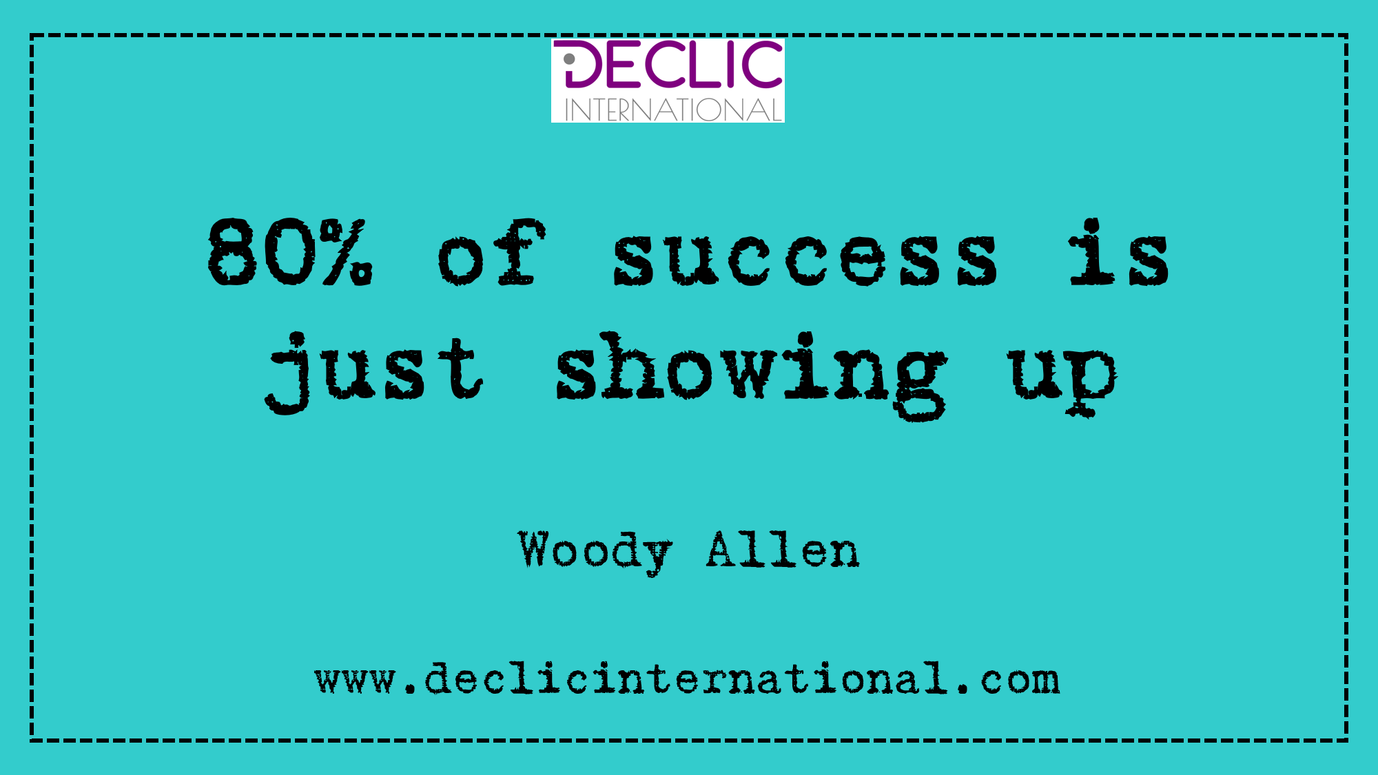 Success Is Showing Up Dclic International